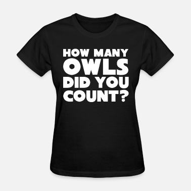 Lawn Bowls Owls - How Many Owls - Funny Tee for the Owl Cou - Women's T-Shirt
