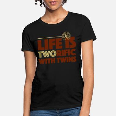 Hodgetwins Life is two rific with twins - Women's T-Shirt
