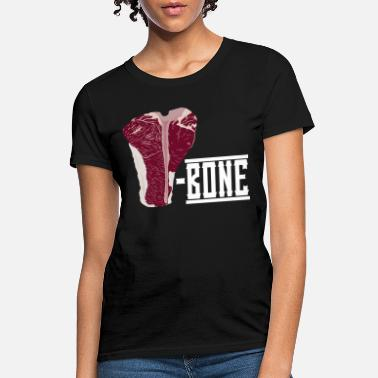 T Bone Steak T-Bone Steak - Women's T-Shirt