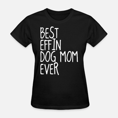 Watch Dogs 2 best effin gog mom ever dog - Women's T-Shirt