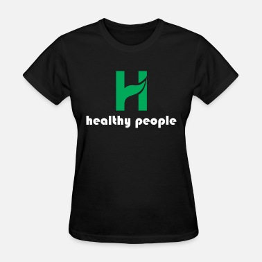 Healthy People Healthy People - Women's T-Shirt