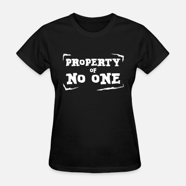 Feminist Statement Property of No One Gift - Women's T-Shirt