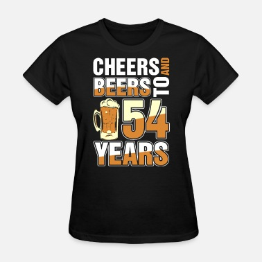 54 Years Cheers And Beers To 54 Years - Women's T-Shirt