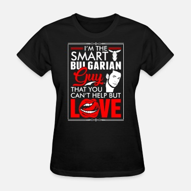 Bulgarian Guy Bulgarian Guy Love - Women's T-Shirt