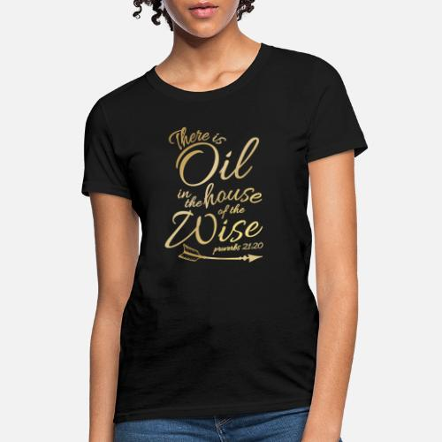 aae5c92c Women's T-ShirtThere Is Oil - Funny Religious Bible Essential. noirty