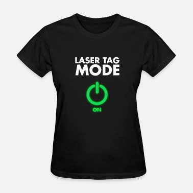 Laser Funny Funny Laser Tag Party Tshirt Mode On Laser - Women's T-Shirt