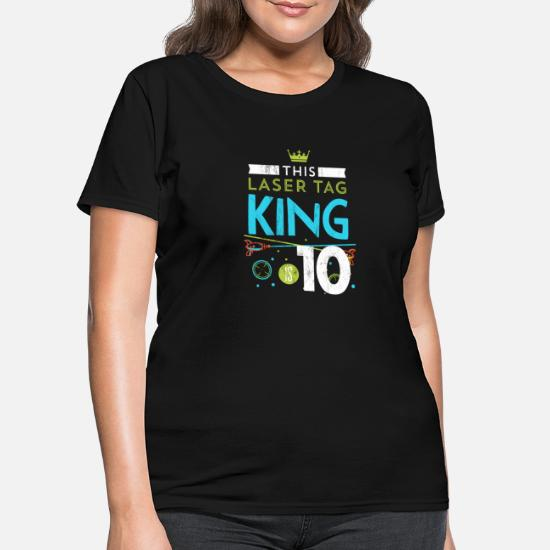 825c3e965f5c 10 Year Old Laser Tag King Birthday Party 10th Women's T-Shirt ...