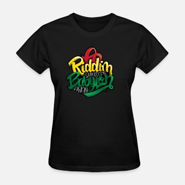 Riddims A Riddim A Day Keeps Babylon Away - Women's T-Shirt
