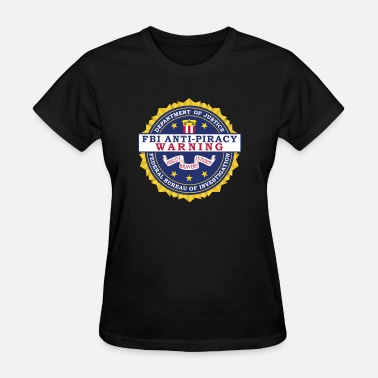 Fbi Seal FBI Anti Piracy Warning Seal - Women's T-Shirt