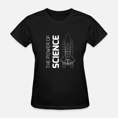 Science Is Power The power of science - Women's T-Shirt