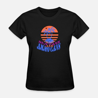 Sun Tanning Sun Tans and Ammo Cans - Plain - Women's T-Shirt