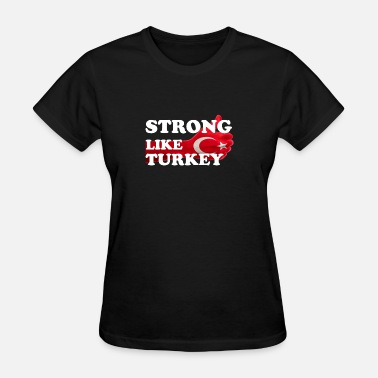 Turkish Style Strong like Turkey Thumbs Up Like - Women's T-Shirt