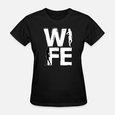 Four Letter Words Wife is a four letter word - Women's T-Shirt