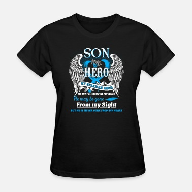 He Is My Son And Angel Son Is My Hero My Guardian Angel He Watches Over M - Women's T-Shirt