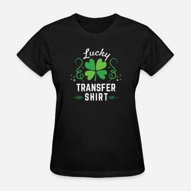 Lucky IVF Transfer Day Gift Lucky Transfer Shirt Embryo - Women's T-Shirt