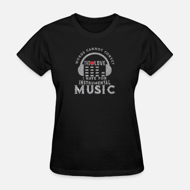Mellow Music Love For Instrumental Music - Women's T-Shirt
