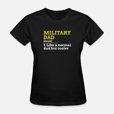 Dad Military Military Dad - Women's T-Shirt