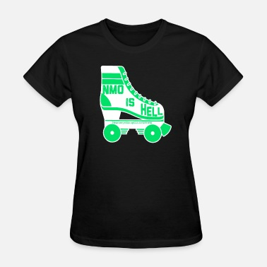 Nmo NMO is hell on wheels - Women's T-Shirt