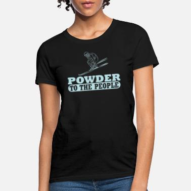 Powder Snow Powder Snow Ski - Women's T-Shirt