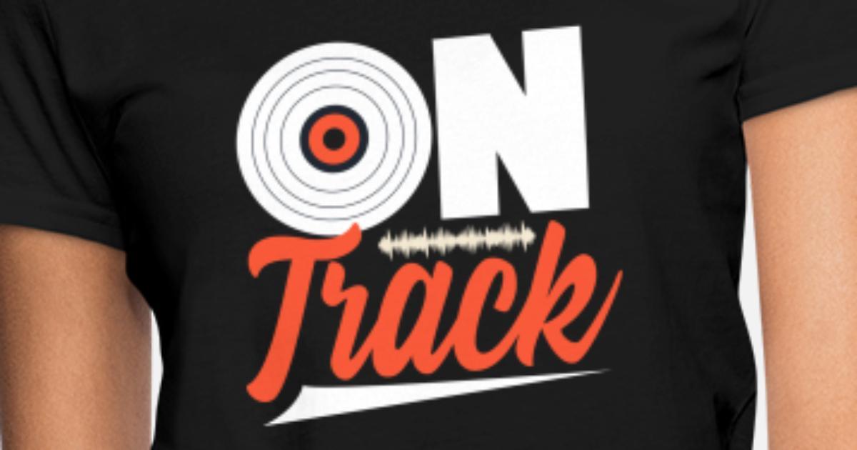 On Track Vinyl Christmas Kids Gift Birthday Dj Womens T Shirt