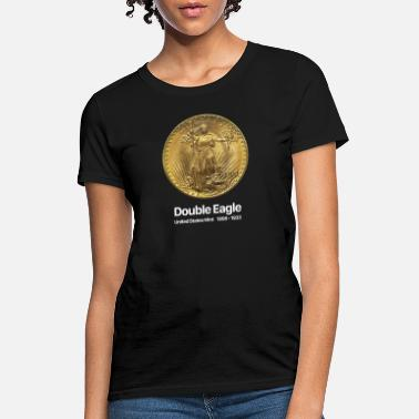 Collecting Double Eagle - Coin Collector Collecting - Women's T-Shirt