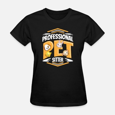 Pet Design Pet Sitter design Gift for Professional Pet - Women's T-Shirt