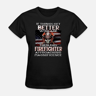 Cheap Firefighter if things get better withage the this firefighter - Women's T-Shirt