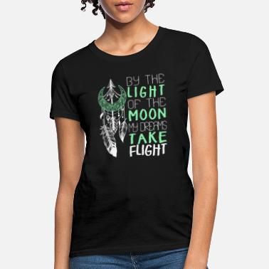 by the light of the moon my dreams take flight gir - Women's T-Shirt