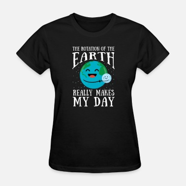 Rotation Rotation of the Earth planet environment care - Women's T-Shirt