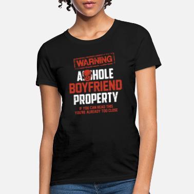 69bf3d9c2 Asshole warning asshole boyfriend property if you can read - Women's T. Women's  T-Shirt