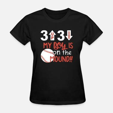 Baseball Is My Life my boy is on the mound game player team work baseb - Women's T-Shirt