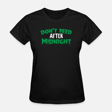 Gremlins Don't Feed After Midnight - Women's T-Shirt