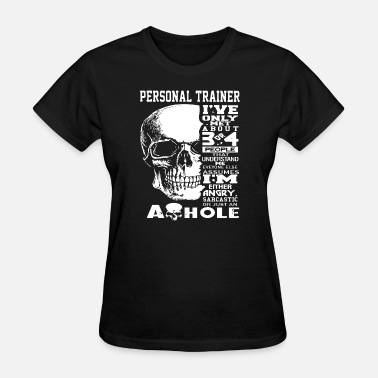 personal trainer I have only met about 3 or 4 peop - Women's T-Shirt