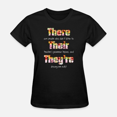 there are people who didn t listen to their teache - Women's T-Shirt