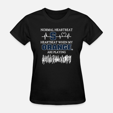 normal heartbeat heartbeat when my orange are play - Women's T-Shirt