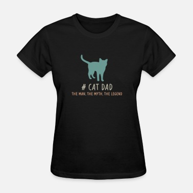 Cat dad the man the myth the legend - Women's T-Shirt