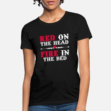 Porn Bed Redhead Red On The Head Fire In The Bed Womens Ava - Women's T-Shirt