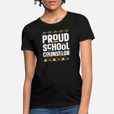 School Proud School Counselor Africa Black History Month - Women's T-Shirt