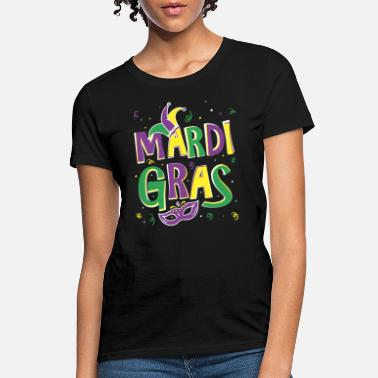 Gras Mardi Gras Shirt - Fun Mardi Gras Party Shirt - Women's T-Shirt