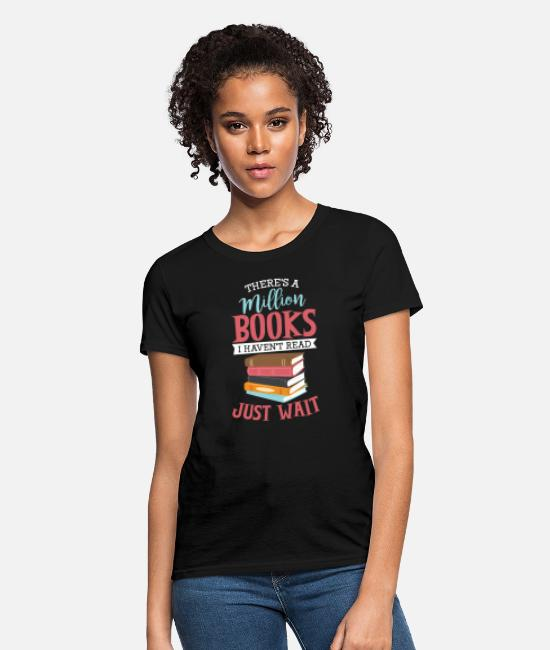 Read T-Shirts - There's a million Books - Women's T-Shirt black