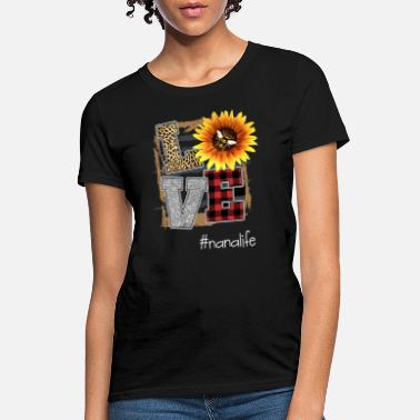love nana life flower art beautiful flower grandma - Women's T-Shirt