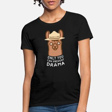 Drama drama llama only you can prevent drama farm - Women's T-Shirt