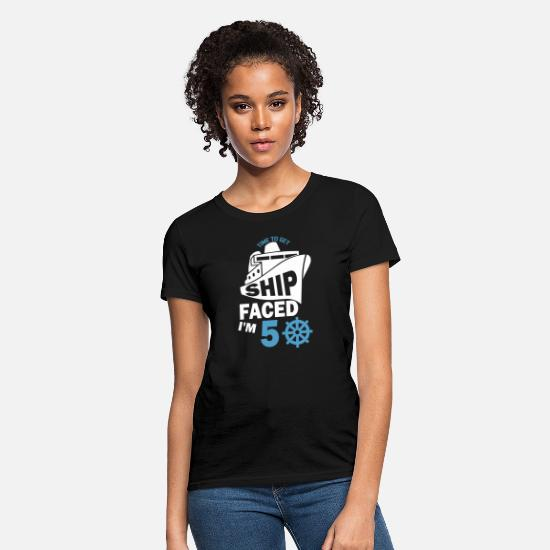 Birthday T-Shirts - Time To Get Ship Faced I'm 50 - Women's T-Shirt black