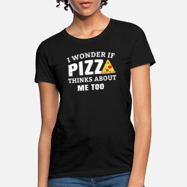 Pizzeria Funny Pizza Shirt, Pizza Pie Quotes Humor Gift - Women's T-Shirt