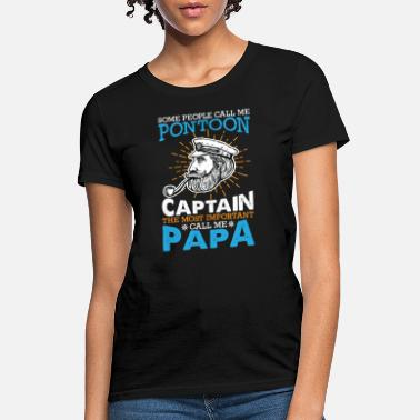 Some people call me pontoon captain - Women's T-Shirt