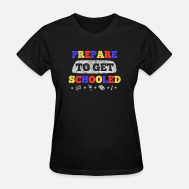 Government Teacher Prepare to Get Schooled - Women's T-Shirt