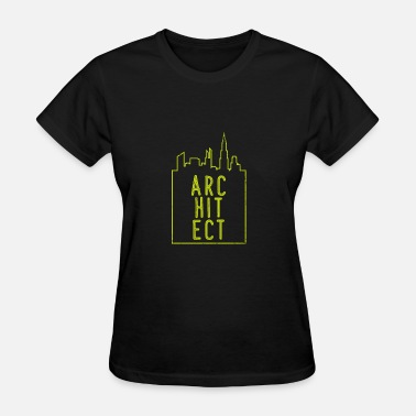 Architect Birthday Architect - Women's T-Shirt