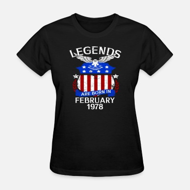 Born In 1978 February Legends Are Born In February 1978 - Women's T-Shirt