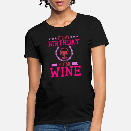 2fb7f48a Front. Front. Back. Back. Design. Front. Front. Back. Design. Front. Front.  Back. Back. Wine T-Shirts - It's My Birthday Buy Me ...