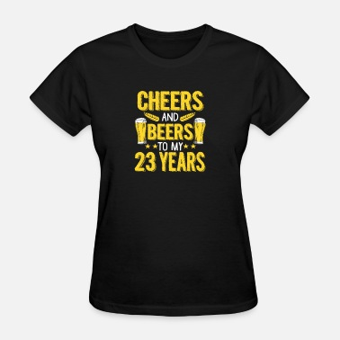 Celebrating 23 Years (Gift) Cheers and beers to my 23 years - Women's T-Shirt